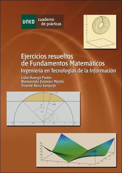 EJERCICIOS RESUELTOS DE FUNDAMENTOS MATEMÁTICOS : INGENIERÍA EN TECNOLOGÍAS DE LA INFORMACIÓN