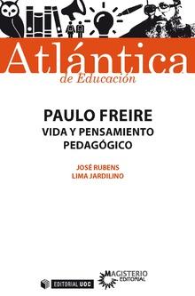 PAULO FREIRE VIDA Y PENSAMIENTO PEDAGOGICO
