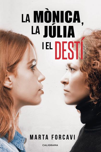 La Mònica, la Júlia i el destí