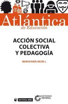 ACCIÓN SOCIAL COLECTIVA Y PEDAGOGÍA.