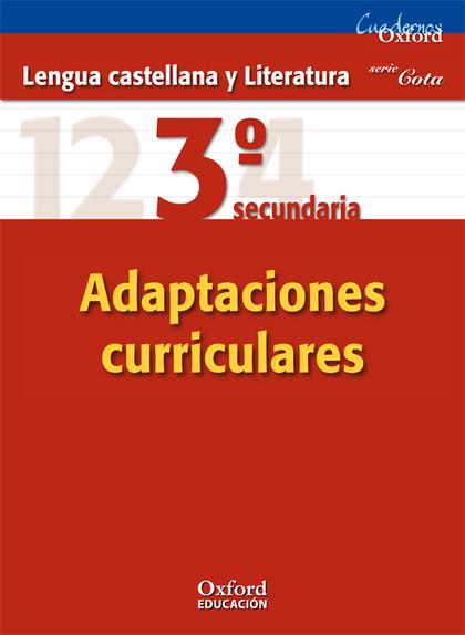 SERIE COTA, LENGUA Y LITERATURA, 3 ESO. CUADERNO DE ADAPTACIONES