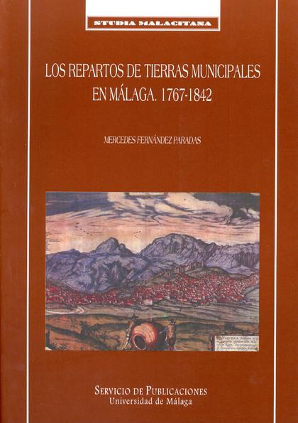 LOS REPARTOS DE TIERRAS MUNICIPALES EN MÁLAGA (1767-1842)