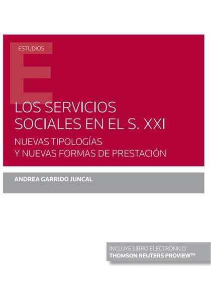 SERVICIOS SOCIALES EN EL S. XXI, LOS. NUEVAS TIPOLOGÍAS Y NUEVAS FORMAS DE PREST