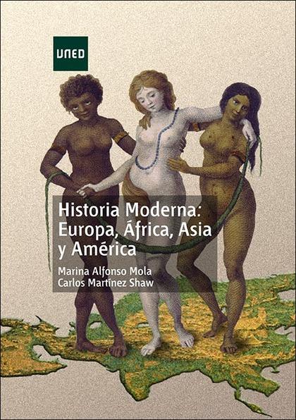 HISTORIA MODERNA: EUROPA, ÁFRICA, ASIA Y AMÉRICA.