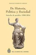 DE HISTORIA, POLÍTICA Y SOCIEDAD : ARTÍCULOS DE PERIÓDICO 1990-2014
