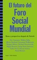 EL FUTURO DEL FORO SOCIAL MUNDIAL : RETOS Y PERSPECTIVAS DESPUÉS DE NAIROBI