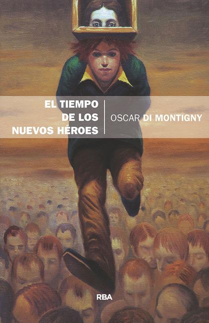 EL TIEMPO DE LOS NUEVOS HEROES.