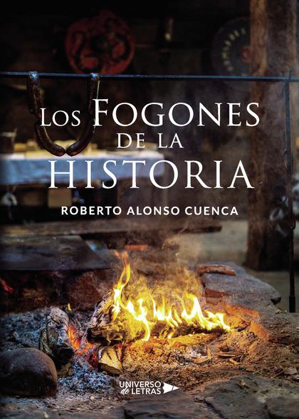 LOS FOGONES DE LA HISTORIA.