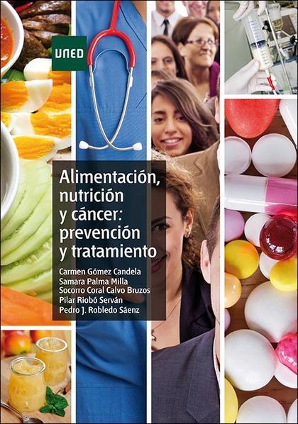 ALIMENTACIÓN, NUTRICIÓN Y CÁNCER: PREVENCIÓN Y TRATAMIENTO.