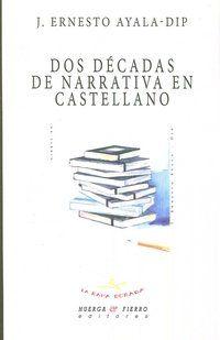 DOS DECADAS DE NARRATIVA EN CASTELLANO