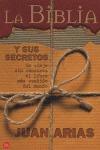 LA BIBLIA Y SUS SECRETOS: UN VIAJE SIN CENSURAS AL LIBRO MÁS VENDIDO DEL MUNDO