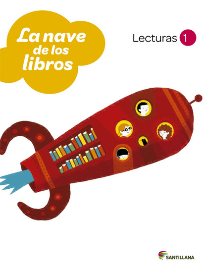 PROYECTO LOS CAMINOS DEL SABER, LA NAVE DE LOS LIBROS, 1 EDUCACIÓN PRIMARIA. LECTURAS