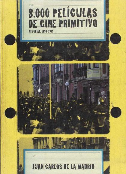 8000 PELÍCULAS DE CINE PRIMITIVO : ASTURIAS, 1896-1915