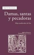 DAMAS, SANTAS Y PECADORAS : HIJAS MEDIEVALES DE EVA