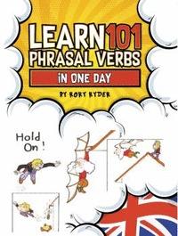 LEARN 101 PHRASAL VERBS IN 1 DAY