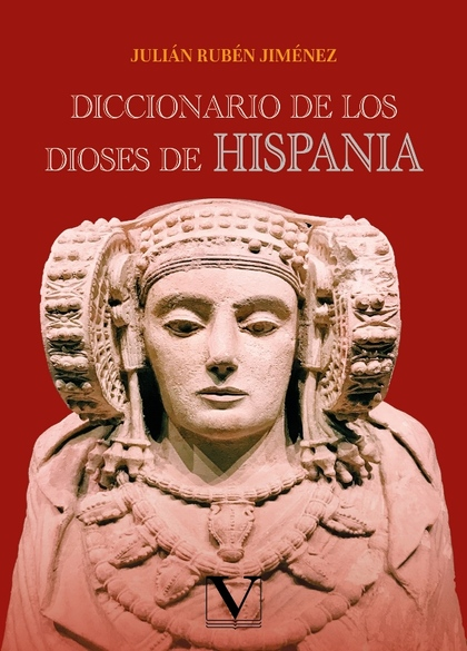 DICCIONARIO DE LOS DIOSES DE HISPANIA.