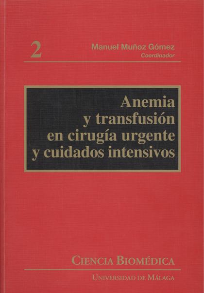 ANEMIA Y TRANSFUSIÓN EN CIRUGÍA URGENTE Y CUIDADOS INTENSIVOS