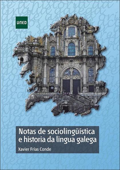 NOTAS DE SOCIOLINGÜÍSTICA E HISTORIA DA LINGUA GALEGA