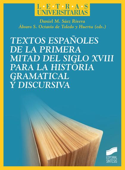TEXTOS ESPAÑOLES DE LA PRIMERA MITAD DEL SIGLO XVIII PARA LA HISTORIA GRAMATICAL