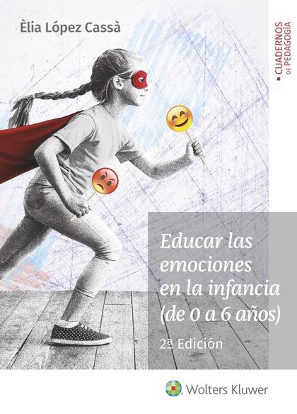 EDUCAR LAS EMOCIONES EN LA INFANCIA (DE 0 A 6 AÑOS) (2.ª EDICIÓN).