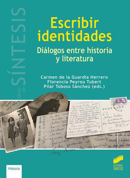 ESCRIBIR IDENTIDADES. DIÁLOGOS ENTRE HISTORIA Y LITERATURA.