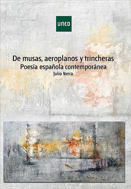 DE MUSAS, AEROPLANOS Y TRINCHERAS (POESÍA ESPAÑOLA CONTEMPORÁNEA).