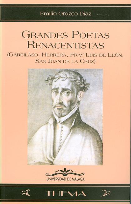 GRANDES POETAS RENACENTISTAS: GARCILASO, HERRERA, FRAY LUIS DE LEÓN, S