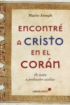 ENCONTRÉ A CRISTO EN EL CORÁN.