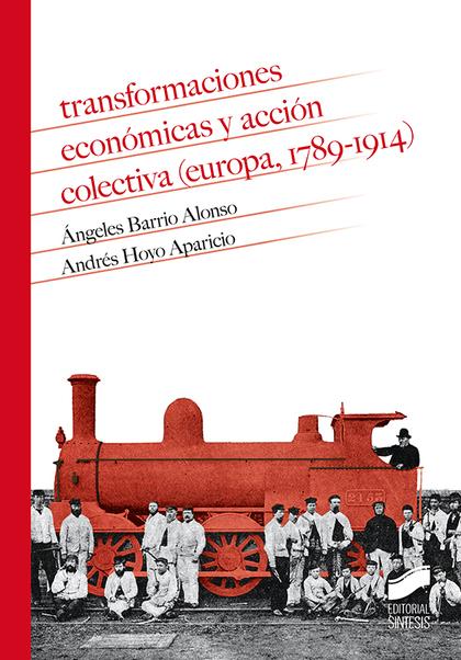 TRANSFORMACIONES ECONOMICAS Y ACCION COLECTIVA EUROPA 1789-1914