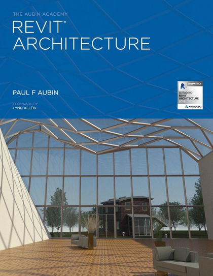 THE AUBIN ACADEMY REVIT ARCHITECTURE. 2016 AND BEYOND
