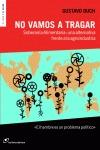 NO VAMOS A TRAGAR. SOBERANÍA ALIMENTARIA: UNA ALTERNATIVA FRENTE A LA AGROINDUSTRIA