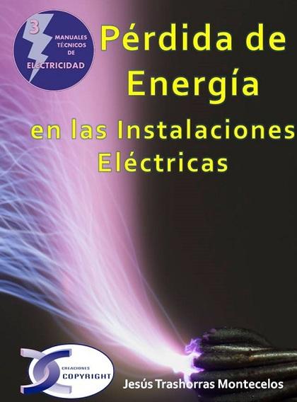 PÉRDIDA DE ENERGÍA EN LAS INSTALACIONES ELÉCTRICAS.