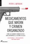 MEDICINAS QUE MATAN Y CRIMEN ORGANIZADO : CÓMO LAS GRANDES FARMACÉUTICAS HAN CORROMPIDO EL SIST