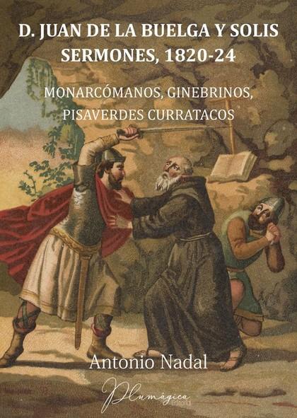 D. JUAN DE LA BUELGA Y SOLÍS. SERMONES, 1820-1824.