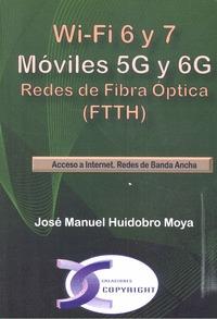 WI-FI 6 Y 7. MÓVILES 5G Y 6G. REDES DE FIBRA ÓPTICA (FTTH).