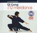 QI GONG DE LOS 12 MERIDIANOS (CON DVD). LIBRO + DVD