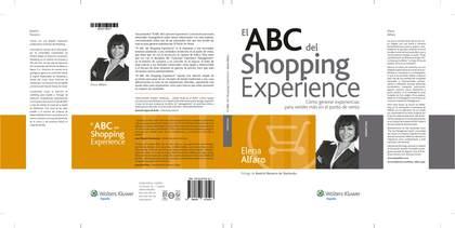 EL ABC DEL SHOPPING EXPERIENCE : CÓMO GENERAR EXPERIENCIAS PARA VENDER MÁS EN EL PUNTO DE VENTA