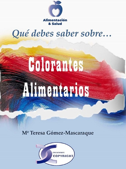 COLORANTES ALIMENTARIOS                                                         QUÉ DEBES SABER