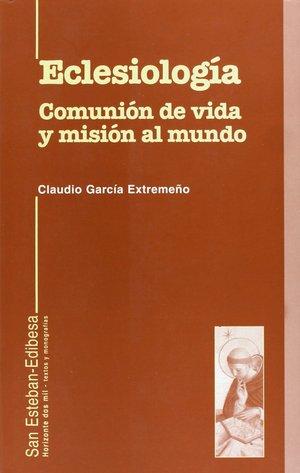 ECLESIOLOGÍA. COMUNIÓN DE VIDA Y MISIÓN AL MUNDO