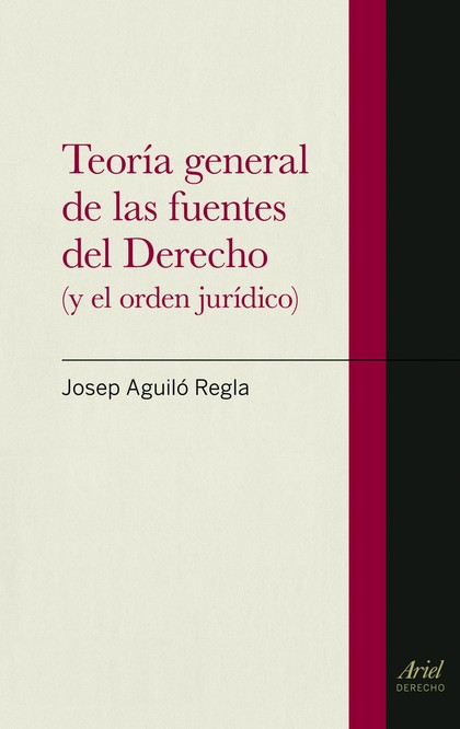 TEORÍA GENERAL DE LAS FUENTES DEL DERECHO. (Y EL ORDEN JURÍDICO)