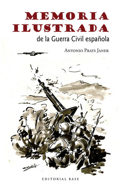 MEMORIA ILUSTRADA DE LA GUERRA CIVIL