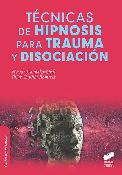 TÉCNICAS DE HIPNOSIS PARA TRAUMA Y DISOCIACIÓN