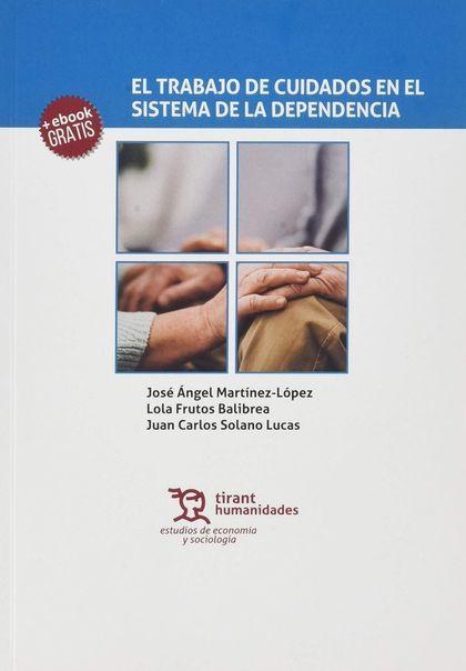TRABAJO DE CUIDADOS EN EL SISTEMA DE LA DEPENDENCIA