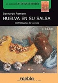 HUELVA EN SU SALSA : 1.000 RECETAS DE COCINA