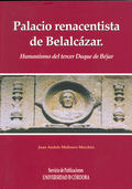 PALACIO RENACENTISTA DEL CASTILLO DE BELALCÁZAR : HUMANISMO DEL TERCER DUQUE DE BÉJAR