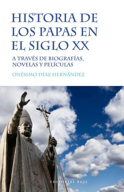 HISTORIA DE LOS PAPAS EN EL SIGLO XX