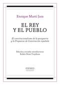 EL REY Y EL PUEBLO : EL CONSTITUCIONALISMO DE LA POSTGUERRA Y LA PROPUESTA DE CONSTITUCIÓN ESPA