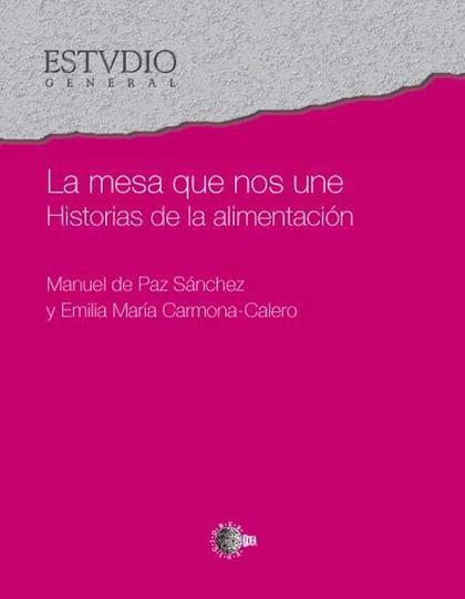 LA MESA QUE NOS UNE : HISTORIAS DE LA ALIMENTACIÓN