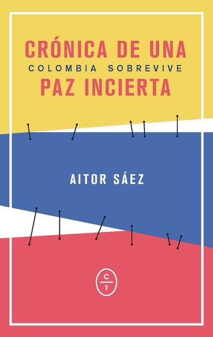 COLOMBIA SOBREVIVE. CRÓNICA DE UNA PAZ INCIERTA