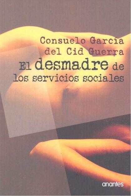 EL DESMADRE DE LOS SERVICIOS SOCIALES.